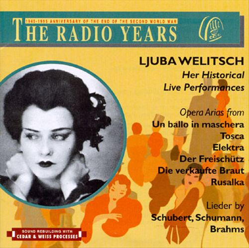Ljuba Welitsch: Her Historical Live Performances (The Radio Years)