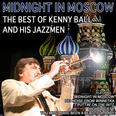 Midnight in Moscow: The Best of Kenny Ball and His Jazzmen