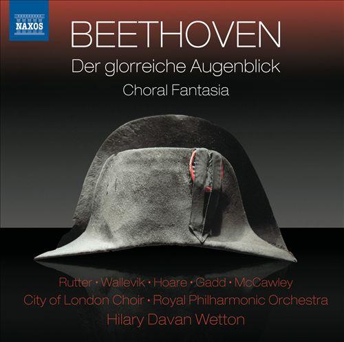 Beethoven: Der glorreiche Augenblick; Choral Fantasy