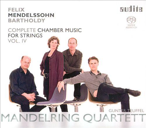 Mendelssohn: Complete Chamber Music for Strings, Vol. 4