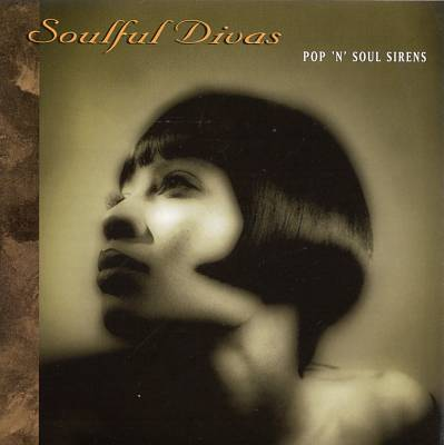 Soulful Divas, Vol. 1: Pop 'N Soul Sirens