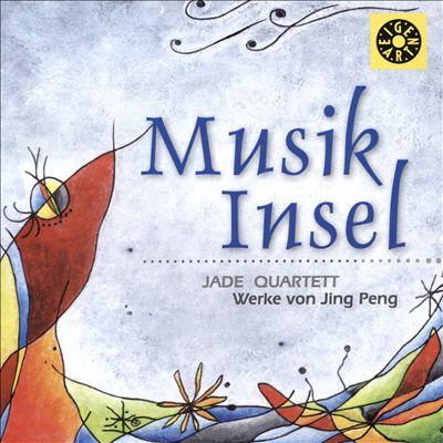 Musik Insel: Werke von Jing Peng