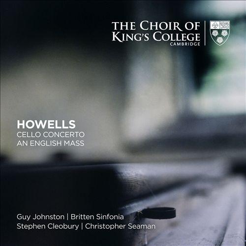 Howells: Cello Concerto; An English Mass