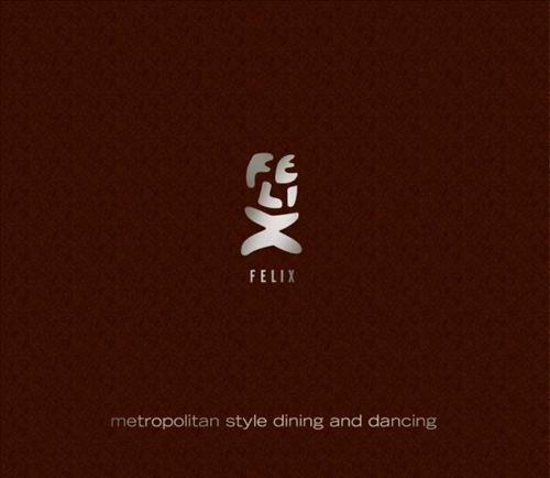 Felix: Metropolitan Dining and Dancing
