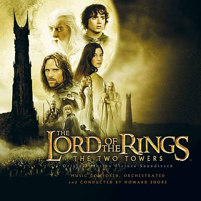 Lord of the Rings: The Two Towers [Original Motion Picture Soundtrack]