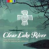 Clear Lake River: The Sound of the North American Indian