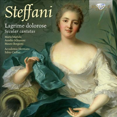 Steffani: Lagrime Dolorose: Secular Cantatas