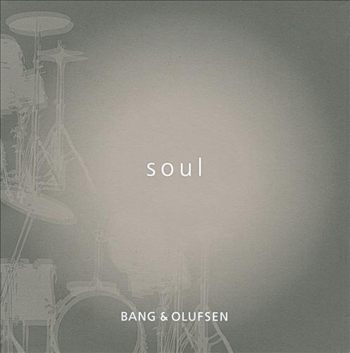 Bang & Olufsen: Soul