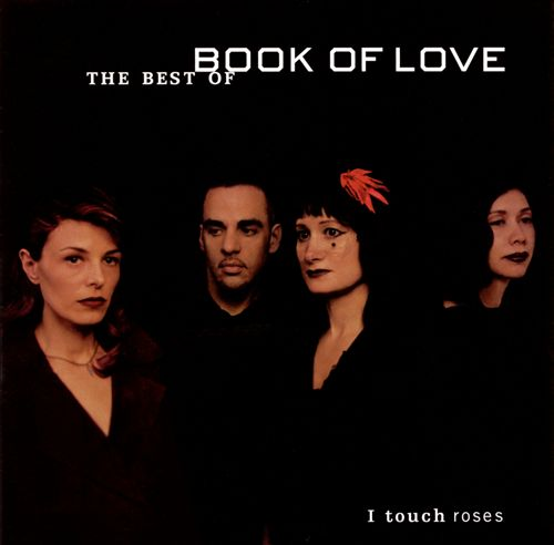 I Touch Roses: The Best of Book of Love