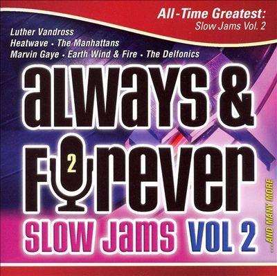 Always & Forever: All Time Greatest Slow Jams, Vol. 2
