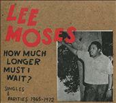 How Much Longer Must I Wait?: Singles & Rarities 1965-1972