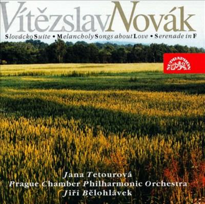 Vítezslav Novák: Slovácko Suite; Melancholy Songs about Love; Serenade in F