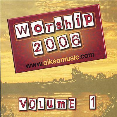 Worship 2006, Vol. 1
