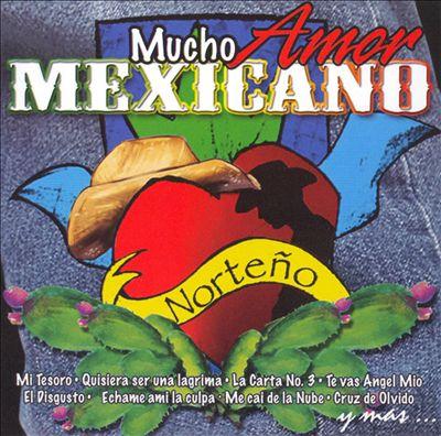 Mucho Amor Mexicano: Norteno