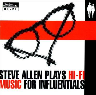 Plays Hi-Fi Music for Influentials