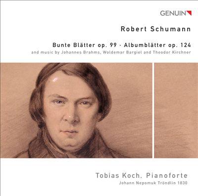 Schumann: Bunte Blätter; Albumblätter