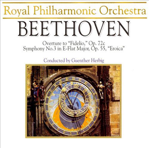 Beethoven: Symphony No. 3; Fidelio Overture