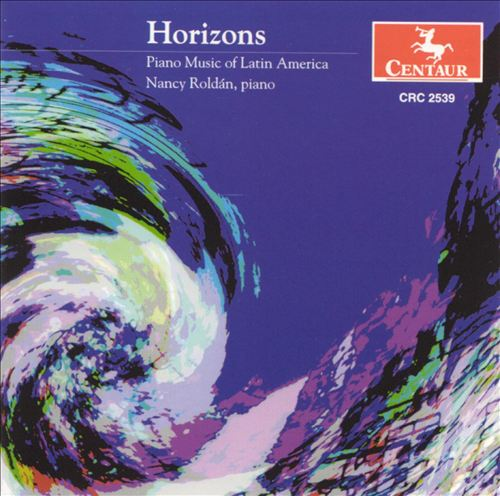 Horizons: Piano Music of Latin America