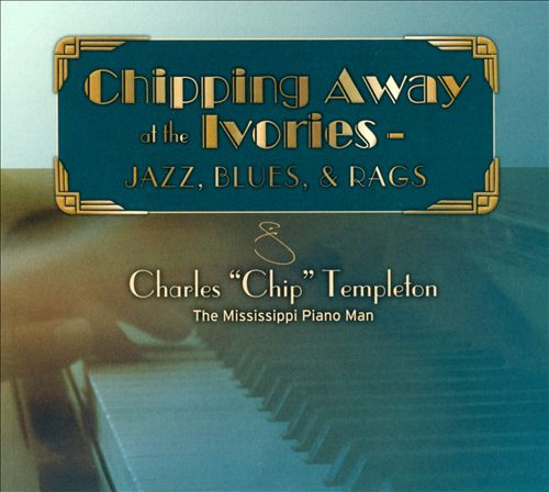 Chipping Away At the Ivories: Jazz, Blues & Rags