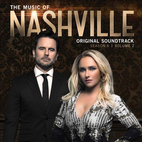 The Music of Nashville: Season 6, Vol. 2 [Original TV Soundtrack]