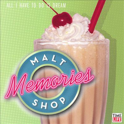 Malt Shop Memories: All I Have to Do Is Dream