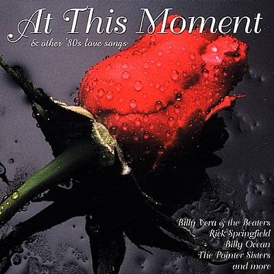 At This Moment and Other Eighties Love Songs