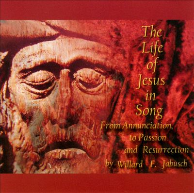 The Life Of Jesus In Song: From Annunciation, To Passion And Resurrection