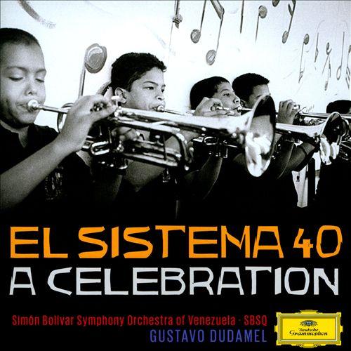 El Sistema 40: A Celebration
