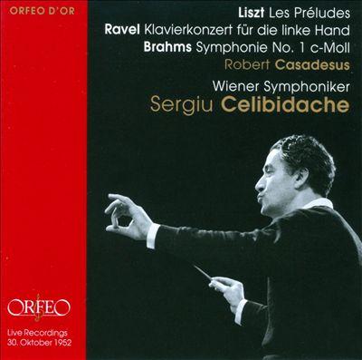 Liszt: Les Préludes; Ravel: Klavierkonzert für die linke Hand; Brahms: Symphonie No. 1 c-Moll