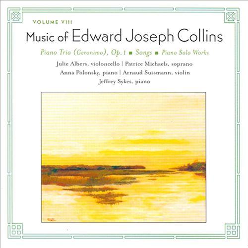 Edward Joseph Collins: Piano Trio (Geronimo); Songs; Piano Solo Works