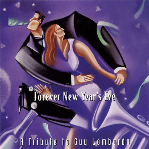 Forever New Year's Eve: A Tribute to Guy Lombardo