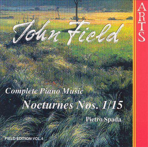 John Field: Complete Piano Music: Nocturnes Nos. 1-15