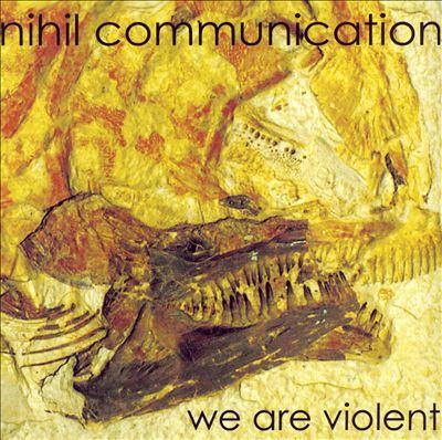We Are Violent