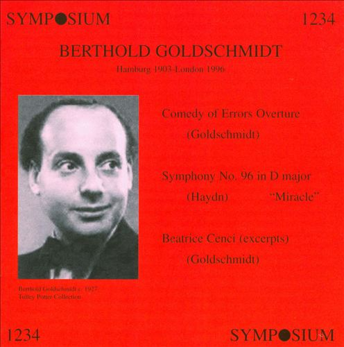 Berthold Goldschmidt: Comedy of Errors Overture; Beatrice Cenci; Haydn: Symphony No. 96