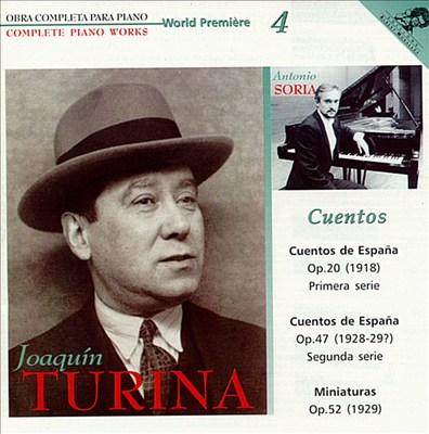 Joaquín Turina Complete Piano Works, Vol. 4: Cuentos