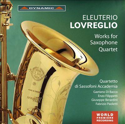 Eleuterio Lovreglio: Works for Saxophone Quartet
