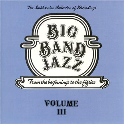 Big Band Jazz, Vol. 3