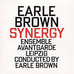 Earle Brown: Synergy