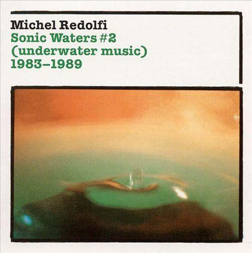 Michel Redolfi: Sonic Waters No. 2 (Underwater Music)