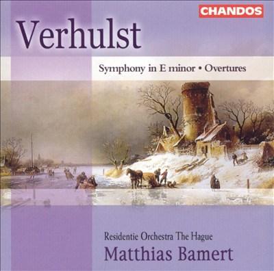 Verhulst: Symphony in E minor; Overtures