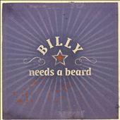Billy Needs A Beard
