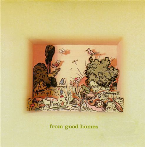 From Good Homes