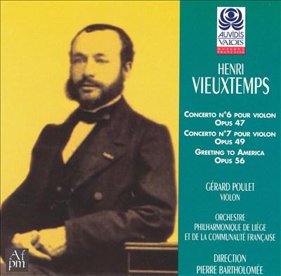 Vieuxtemps: Greeting to America in E; Concerto for violin No7
