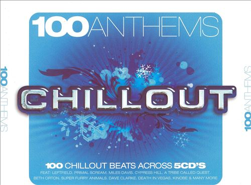 100 Anthems: Chill Out