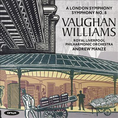 Vaughan Williams: A London Symphony; Symphony No. 8