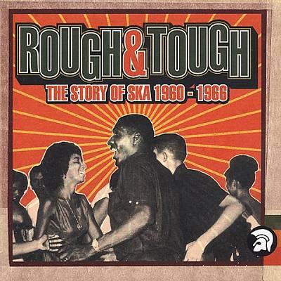 Rough & Tough: The History of Ska 1960-1966
