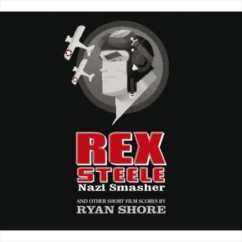 Rex Steele: Nazi Smasher (And Other Short Film Scores)