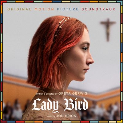 Lady Bird [Original Motion Picture Soundtrack]