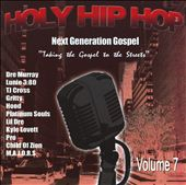 Holy Hip Hop: Taking the Gospel to the Streets, Vol. 7