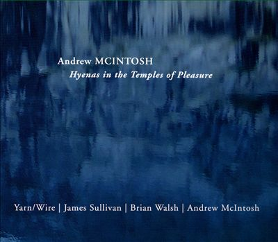 Andrew McIntosh: Hyenas in the Temples of Pleasure